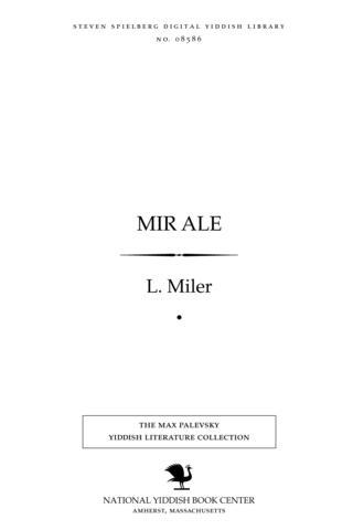 Thumbnail image for Mir ale naye un opgeḳlibene lider : poemes, iberzetsungen fun fremde shprakhn