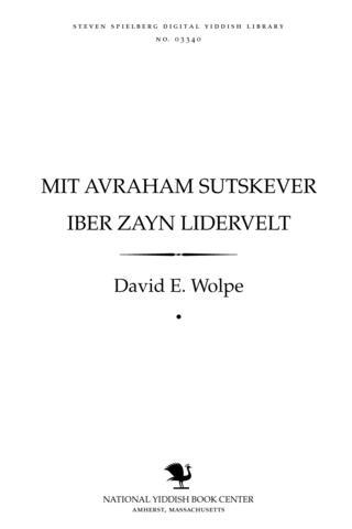 Thumbnail image for Miṭ Avraham Sutsḳeṿer iber zayn liderṿelṭ monografye