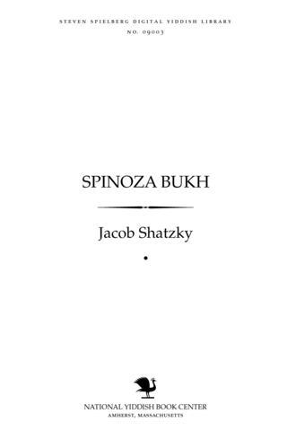 Thumbnail image for Spinoza bukh tsum drayhunderṭsṭn geboyrnyor fun Benediḳṭus Spinoza, 1632-1932