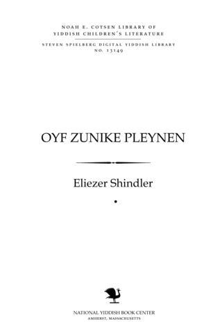 Thumbnail image for Oyf zuniḳe pleynen mayselekh fun umeṭum