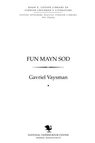 Thumbnail image for Fun mayn sod mayśelekh far ḳleyn un groys