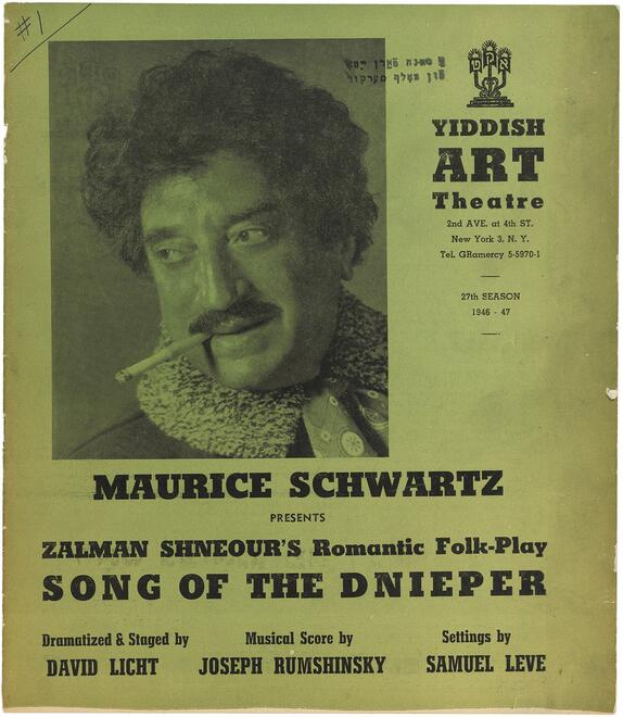 "Cover of a Yiddish Art Theatre program announcing Maurice Schwartz in ""Zalman Shneour's Romantic Folk-Play Song of the Dnieper,"" from the company's 27th season in 1946-47."